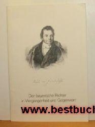 Bayerisches Staatsministerium der Justiz (Herausgeber)  Der bayerische Richter in Vergangenheit und Gegenwart - 70 Jahre Bayerischer Richterverein;,Festakt am 2. April 1976 in Rothenburg o.d.Tauber