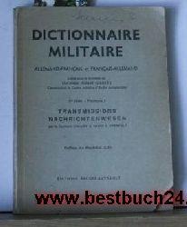 Gilotte, Roland  Dictionnaire militaire : Allemand-français et français-allemand. Transmissions Nachrichtenwesen,Publ. sous la dir. du Roland Gilotte. Préf. du Maréchal Juin