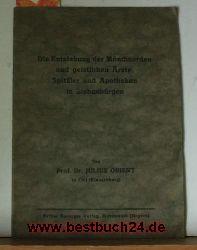 Orient, Julius  Die  Entstehung der Mönchsorden und geistlichen Ärzte, Spitäler und Apotheken in Siebenbürgen,Erste Ausgabe