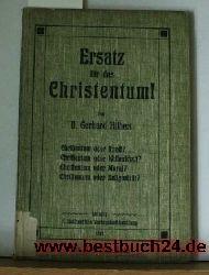 Hilbert, Gerhard  Ersatz für das Christentum!,Christentum der Kunst? Christentum oder Wissenschaft? Christentum oder Moral? Christentum oder Religion?