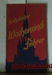Freie Vereinigung für Seelsorge Freiburg (Herausgeber)  Katholischer Wochenend-Führer: Freiburg i.Br. und Umgebung;,Mit 25 Abbildungen und 2 Karten, Erste Ausgabe