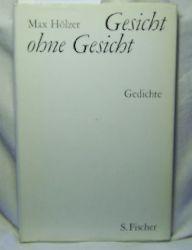 Hölzer, Max  Gesicht ohne Gesicht : Gedichte.,Erste Auflage.