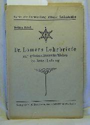 Konvolut 4 Hefte Dr. Lomers Lehrbriefe zur geheimwissenschaftlichen Selbstschulung,Dritter, Vierter, Fünfter und  Siebenter Brief.
