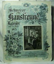 Schweizer Hausfreund Kalender auf das Jahr 1915