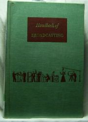 Handbook of Broadcasting,The Fundamentals of AM, FM, FAX, and TV