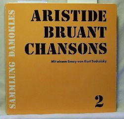 Bruant, Aristide  Chansons 2. ,Übertragen von Martin Remané. Mit einen