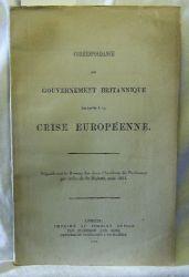 Correspondance du Gouvernement Britannique relative a la Crise Européenne.,Déposée sur le Bureau des deux Chambres du Parlement par ordre de Sa Majesté, aout 1914.