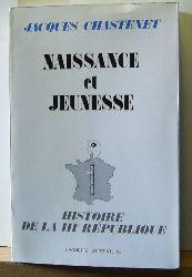 Chastenet, Jacques  Naissance et Jeunesse. (=Histoire de la Troisième République). Treizième Mille.