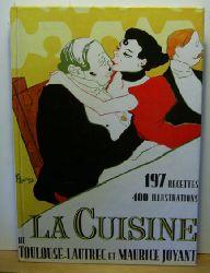 La Cuisine de Toulouse-Lautrec et Maurice Joyant. ,197 Recettes Nouvelles, 400 Illustrations, Preface par M.-G. Dortu et Ph. Huisman. Erste Ausgabe.