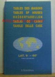 .  Tables des Maisons. Placidus lat. 0° -> 66°  = Häusertabellen.,Fünfsprachige Ausgabe (englisch, französisch, deutsch, spanisch, italienisch).