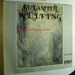 .  The Sulamith Wülfing Calendar 1985. A representative selection of the extraordinary,work of this famous artist, including several previosly unpublished works.
