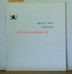 Kunsthaus Fischinger (Hrsg.)  Alfred Wais. Lagerkatalog 8. Radierungen 1928 - 1974.