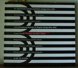 21. mezinárodni bienále grafického designu Brno 2004, Graficky design, ilustrace a pismo v knihách, casopisech,,novinách a novych médiich.=  21th International Biennale of Graphic Design Brno 2004