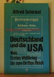 Schickel, Alfred  Deutschland und die USA. Vom Ersten Weltkrieg bis zum Dritten Reich. Eine Zwischenbilanz.