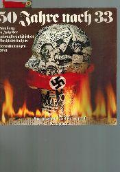 50 [fünfzig] Jahre nach 33 [dreiunddreißig]. Hamburg im Jahr der nationalsozialistischen Machtübernahme.,Veranstaltungen im Jahre 1983.