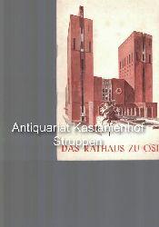 Just, Carl (Red.)  Das  Rathaus zu Oslo,Führer durch das Gebäude. Herausgegeben von der Gemeinde Oslo. Übersetzt ins Deutsche von Alfred Peterschmitt.