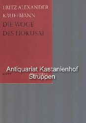 Kauffmann, Fritz Alexander  Die  Woge des Hokusai,Eine Bildbetrachtung.