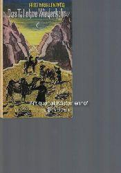 Mühlenweg, Fritz  Das  Tal ohne Wiederkehr oder Die Reise von Magog nach Gog
