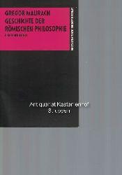 Maurach, Gregor  Geschichte der römischen Philosophie,Eine Einführung.
