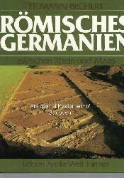 Bechert, Tilmann  Römisches Germanien zwischen Rhein und Maas,Die Provinz Germania inferior.