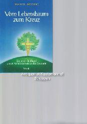 Messing, Marcel  Vom Lebensbaum zum Kreuz,Ein neuer Schlüssel zu den Geheimnissen uralter Symbole Aus dem Niederländischen von Eva Thielen