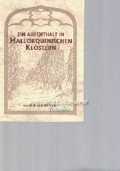 Carter, Nick; Carter, -jill  Ein Aufenthalt in mallorquinischen Klöstern.,Übersetzt von Conny Schmidt.