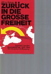 Eichner, Wilhelm  Zurück in die grosse Freiheit,Tagebuch aus dem Russlandfeldzug 1942 - 1944 ; vom Kaukasus bis Rumänien
