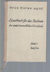 Steyer, Gottfried  Handbuch für das Studium des neutestamentlichen Griechisch,Satzlehre des neutestamentlichen Griechisch. Band II.