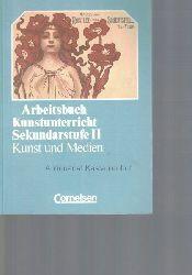 Brög, Hans; Richter, Hans-Günther; Wichelhaus, Barbara  Arbeitsbuch Kunstunterricht. Sekundarstufe II.  Kunst und Medien.