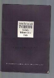 """Cechov, Anton Pavlovic  Anton Pawlowitsch Tschechow.,Portraits, Melichowo, Jalta, Texte. Zur """"Drei Schwestern""""-Aufführung der Schaubühne am Lehniner Platz."""