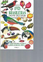 Frisch, Johan Dalgas; Frisch, Christian Dalgas  Aves Brasileiras e plantas que as atraem.,3a Edicao