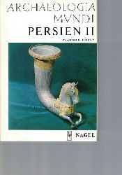Lukonin, Wladimir G.  Persien II.,Aus der Reihe: Archaelogia mundi.