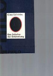 Lichtblau, Klaus  Das Zeitalter der Entzweiung.,Studien zur politischen Ideengeschichte des 19. und 20. Jahrhunderts.