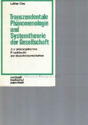 Eley, Lothar  Transzendentale Phänomenologie und Systemtheorie der Gesellschaft,zur philosophischen Propädeutik der Sozialwissenschaften.