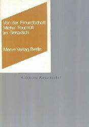 Foucault, Michel  Von der Freundschaft als Lebensweise.,Michel Foucault im Gespräch.