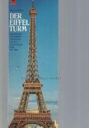 Köhler, Michael  Der Eiffelturm.,Geschichten, Kuriositäten und Fakten um den berühmtesten Turm der Welt. Originalausgabe.