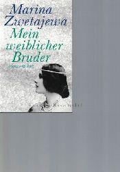 Cvetaeva, Marina Ivanovna  Mein weiblicher Bruder.,Brief an die Amazone.