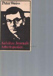 Weiss, Peter  Aufsätze, Journale, Arbeitspunkte.,Schriften zu Kunst und Literatur.