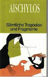 Aeschylus  DieTragödien und Fragmente.,Auf Grundlage der Übersetzung von Johann Gustav Droysen bearbeitet, eingeleitet und teilweise neu übersetzt von Franz Stoessl.