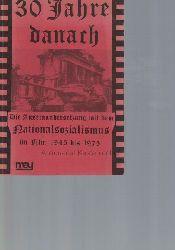 Blum, Heiko R.  30 Jahre danach. Dokumentation zur Auseinandersetzung mit dem Nationalsozialismus im Film 1945 bis 1975.,Herausgeber: Freie Filmkritik - Arbeitsgemeinschaft unabhängiger Filmjournalisten e. V.