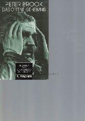 Brook, Peter  Das offene Geheimnis.,Gedanken über Schauspielerei und Theater. Aus dem Englischen von Frank Heibert.