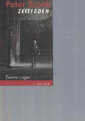 Brook, Peter  Zeitfäden.,Erinnerungen. Aus dem Englischen von Frank Heibert.