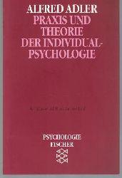 Adler, Alfred  Praxis und Theorie der Individualpsychologie.,Vorträge zur Einführung in die Psychotherapie für Ärzte, Psychologen und Lehrer .Neu herausgegeben von Wolfgang Metzger