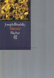 Brodsky, Joseph  Marmor.,Aus dem Russischen von Peter Urban