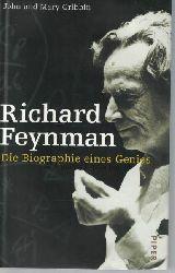 Gribbin, John ; Gribbin, Mary  Richard Feynman.,Die Biographie eines Genies. Aus dem Englischen von Thorsten Schmidt