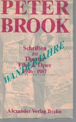 Brook, Peter; Wewerka, Ingrid  Wanderjahre.,Schriften zu Theater, Film & Oper 1946 - 1987. Deutsch von Gretchen Meier. Müller. Bearbeitet von Ingrid Wewerka und Eric Peter Germain