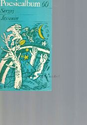 Jessenin, Sergej  Poesiealbum 60. Sergej Jessenin.,Ausgewählt von Fritz Mierau. Übertragen von Paul Celan, Adolf Endler und Rainer Kirsch. Umschlagvignette und Grafik: Lothar Sell.