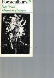Brockes, Barthold Hinrich  Poesiealbum 78. Barthold Hinrich Brockes.,Herausgegeben von Bernd Jentzsch. Auswahl dieses Heftes: Bernd Jentzsch. Umschlagvignette und Grafik: Horst Hussel.