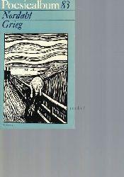 Grieg, Nordahl  Poesiealbum 83. Nordahl Grieg.,Herausgegeben von Bernd Jentzsch. Auswahl dieses Heftes: Sieglinde Mierau. Umschlagvignette und Grafik: Edvard Munch.