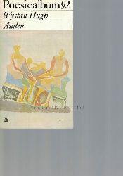 Auden, Wystan Hugh  Poesiealbum 92. Wystan Hugh Auden. ,Herausgegeben von Bernd Jentzsch. Auswahl dieses Heftes: Bernd Jentzsch. Umschlagvignette und Grafik: Henry Moore.